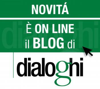 Nasce il blog di Dialoghi